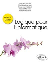 Mathieu Jaume et Matthieu Journault - Logique pour l'informatique.