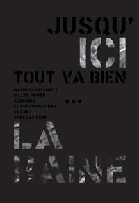 Mathieu Kassovitz et Gilles Favier - Jusqu'ici tout va bien... - La Haine, 25 ans après le film.