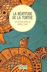 Mathieu - La béatitude de la tortue.