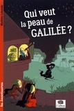 Mathieu Labonde - Qui veut la peau de Galilée ?.