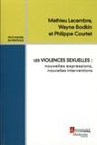 Mathieu Lacambre et Philippe Courtet - Les violences sexuelles : nouvelles expressions, nouvelles interventions.