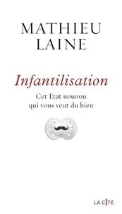 Mathieu Laine - Infantilisation.