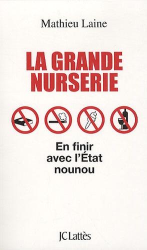 Mathieu Laine - La grande nurserie.