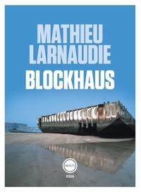 Mathieu Larnaudie - Blockhaus.
