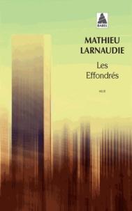 Mathieu Larnaudie - Les effondrés.
