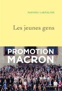 Mathieu Larnaudie - Les jeunes gens - Enquête sur la promotion Senghor de l'ENA.