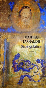 Mathieu Larnaudie - Strangulation.
