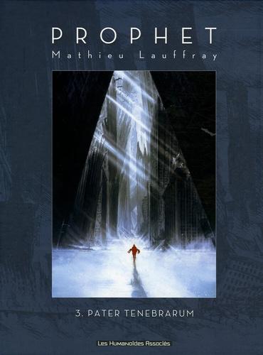 Mathieu Lauffray - Prophet Tome 3 : Pater Tenebrarum.