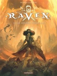 Mathieu Lauffray - Raven Tome 2 : Les contrées infernales.