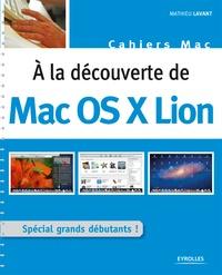 Mathieu Lavant - A la découverte de Mac OS X Lion.