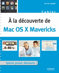 Mathieu Lavant - A la découverte de Mac OS X Mavericks.