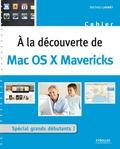 Mathieu Lavant - A la découverte de Mac OS X Mavericks.