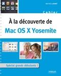 Mathieu Lavant - A la découverte de Mac OS X Yosemite.