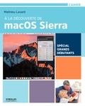 Mathieu Lavant - A la découverte de macOS Sierra.