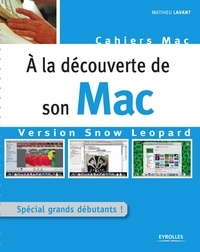 Mathieu Lavant - A la découverte de son Mac version Snow Leopard.