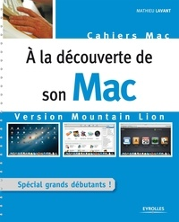 Mathieu Lavant - A la découverte de son Mac - Version Mountain Lion.