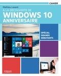 Mathieu Lavant - A la découverte de Windows 10 anniversaire.