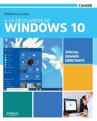 Mathieu Lavant - A la découverte de Windows 10.