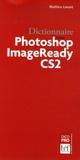 Mathieu Lavant - Dictionnaire Photoshop ImageReady CS2.