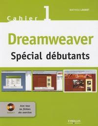 Mathieu Lavant - Dreamweaver - Spécial débutants. 1 Cédérom