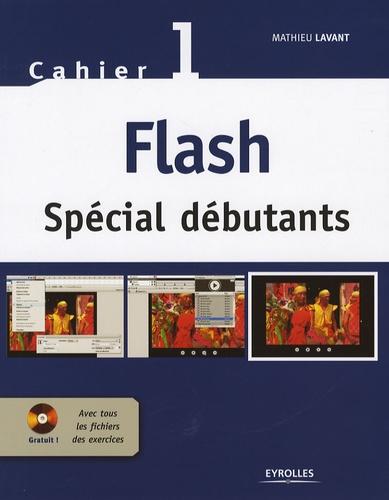 Mathieu Lavant - Flash Spécial débutants - Cahier 1. 1 Cédérom