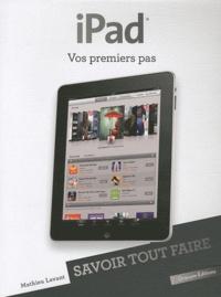Mathieu Lavant - iPad - Vos premiers pas.