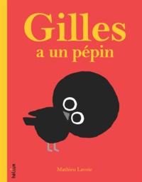 Mathieu Lavoie - Gilles a un pépin.