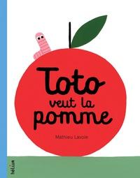 Mathieu Lavoie - Toto veut la pomme.