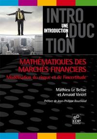 Mathieu Le Bellac et Arnaud Viricel - Mathématiques des marchés financiers - Modélisation du risque et de l'incertitude.