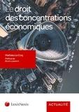 Mathieu Le Coq - Le droit des concentrations économiques.