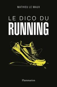 Mathieu Le Maux - Le dico du running.