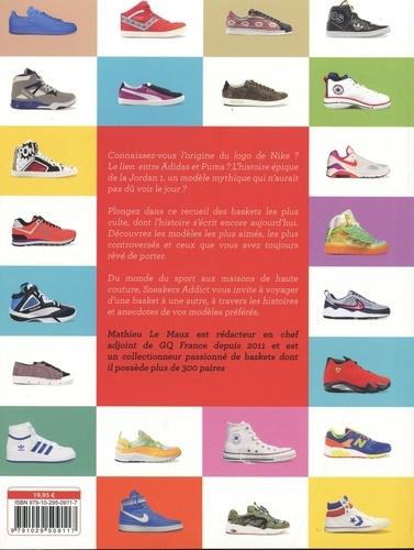 Sneakers Addict. 1000 modèles cultes