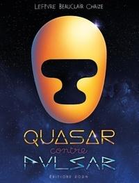 Mathieu Lefèvre et Alexis Beauclair - Quasar contre Pulsar.