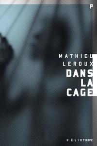 Mathieu Leroux - Dans la cage.