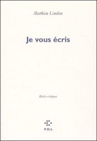 Mathieu Lindon - Je vous écris.