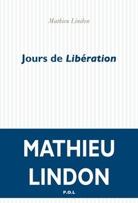 Mathieu Lindon - Jours de Libération.