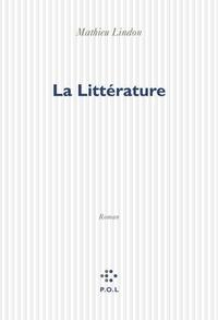 Mathieu Lindon - La littérature.