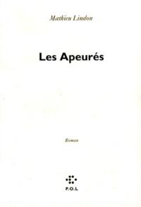 Mathieu Lindon - Les apeurés.