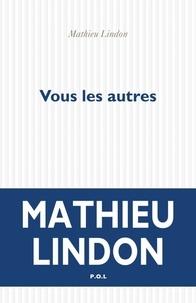 Mathieu Lindon - Vous les autres.