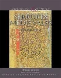 Mathieu Linlaud - Serrures médiévales - VIIIe-XIIIe siècle.