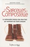 Mathieu Lours et Bertrand Ferrier - De Sarcelles à Compostelle - La mémoire histoire des deux fous qui voulaient voir Saint-Jacques.