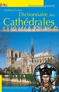 Mathieu Lours - Dictionnaire des cathédrales.