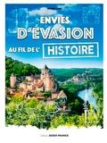 Mathieu Lours - Envies d'évasion au fil de l'Histoire de France.