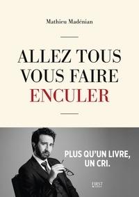 Livres gratuits à télécharger sur ipad Allez tous vous faire enculer  - Plus qu'un livre, un cri in French PDB