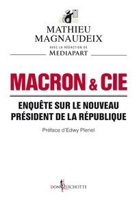 Mathieu Magnaudeix et  Mediapart - Macron & Cie. Enquête sur le nouveau président de la République.