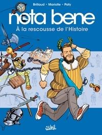 Mathieu Mariolle et Benjamin Brillaud - Nota Bene T02 - À la rescousse de l'Histoire.