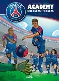 Mathieu Mariolle et  Bento - Paris Saint-Germain Academy Dream Team Tome 1 : A la conquête du monde.