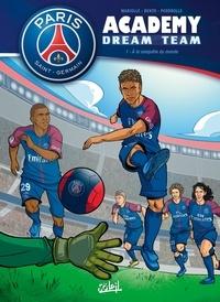 Paris Saint-Germain Academy Dream Team Tome 1.pdf