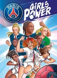 Mathieu Mariolle et Valeria Orlando - Paris Saint-Germain : Girls Power Tome 1 : Une question d'honneur.