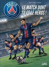 Mathieu Mariolle et Ludovic Danjou - Paris Saint-Germain - Le match dont tu es le héros !.